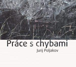 Jurij Poljakov. Práce s chybami.