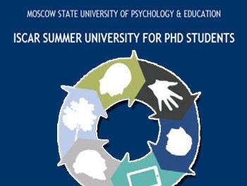 """VIII Международный Летний Университет ISCAR для аспирантов и молодых ученых: """"Культурно-историческая психология: перспективы междисциплинарных исследований и социальных практик"""""""